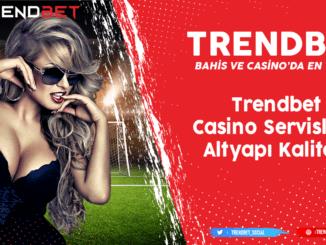 Trendbet Casino Servisleri Altyapı Bilgileri